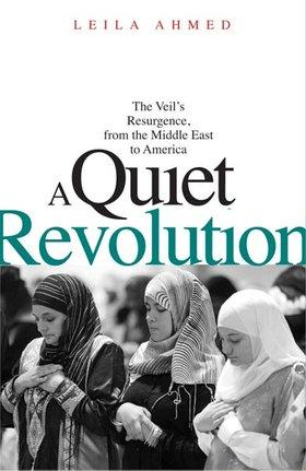 Cover of Leila Ahmed's 'A Quite Revolution' (source: Yale University Press)