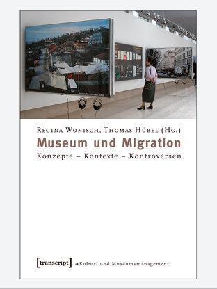 """كتاب """"المتاحف والمهاجرين"""" لِريغينا فونيش وتوماس هيبيل. المصدر: ترانسكريبت"""