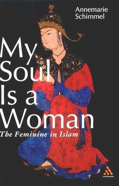 cover of 'My Soul Is a Woman - The Feminine in Islam' (source: Continuum)