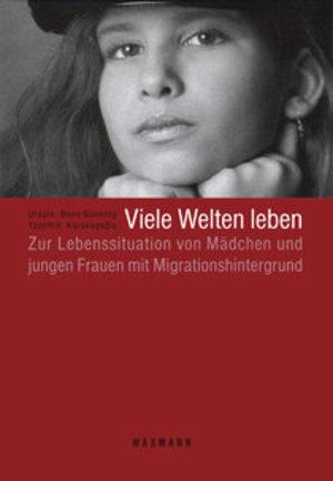 كتاب عوالم كثيرة تحيا أوضاع حياتية لفتيات وشابات في ألمانيا من أصول مهاجرة من تركيا وإيطاليا واليونان . Waxmann Verlag