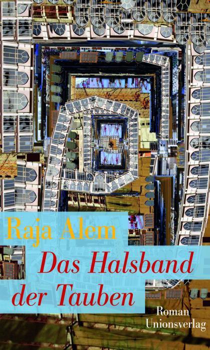 """Buchcover Raja Alems Roman """"Das Halsband der Tauben"""" im Unionsverlag"""