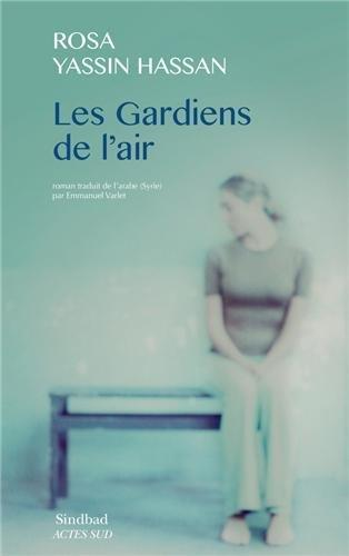 "Cover of the French translation of Rosa Yassin Hassan's novel ""Les Gardiens de l'air"""