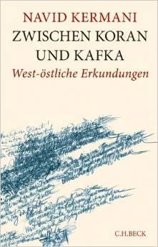 """غلاف كتاب نافيد كرماني """"بين القرآن وكافكا"""" . Foto: Amazon"""