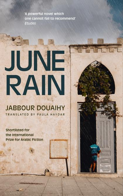 "Cover of Jabbour Douaihy's novel ""June Rain"" (source: Bloomsbury Publishing)"