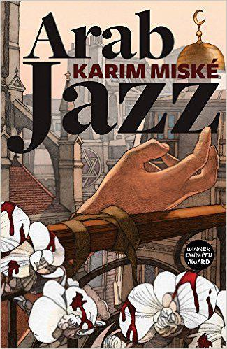 """Arab Jazz"" by Karim Miske (published by MacLehose Press)"