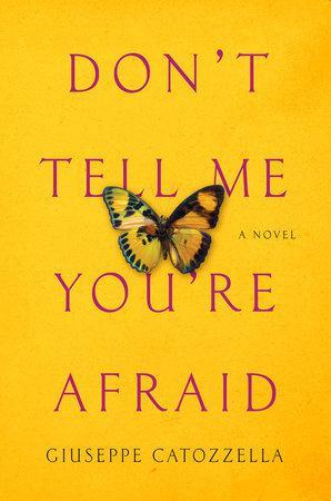 "غلاف كتاب ""لا تقولي لي إنك خائفة"" للكاتب جوزيبه كاتوزيلا. (published by Penguin Random House)"