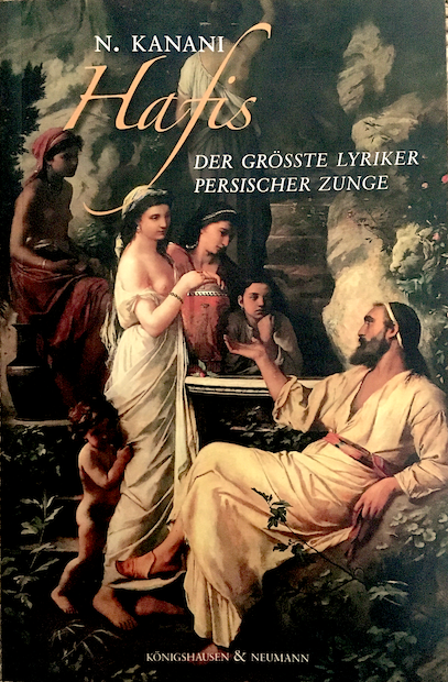 """الغلاف الألماني لكتاب ناصر كناني """"حافظ - أعظم شاعر ذي لسان فارسي"""".  im Verlag Königshausen & Neumann"""
