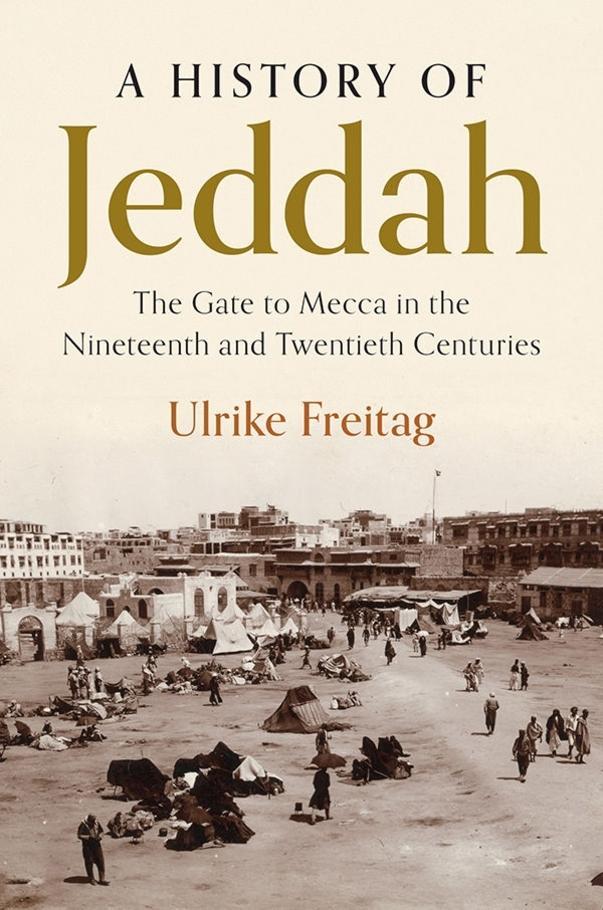 """الغلاف الإنكليزي لكتاب """"تاريخ جدة - البوابة إلى مكة في القرنين التاسع عشر والعشرين"""" للمؤرخة الألمانية أولريكِه فرايتاغ.  Foto: Copyright Cambridge University Press"""
