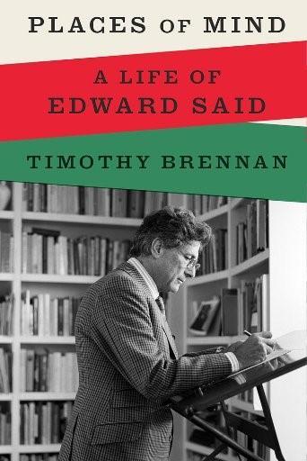 """الغلاف الإنكليزي لكتاب """"أمكِنَة العقل – حياة إدوارد سعيد"""" للبروفيسور تيموثي برينان. (Bloomsbury)"""