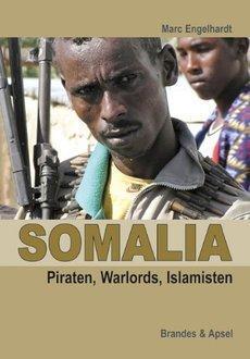 غلاف كتاب مارك إنغلهارت باللغة الألمانية الصومال قراصنة وأمراء حرب وإسلاميون دار نشر برانديس وأبسل 2012