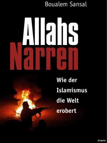"""صنصال يرسم في كتابه الأخير، الذي صدر باللغة الألمانية بعنوان """"حمقى الله"""" صورة مخيفة لظاهرة الإسلاموية تبتعد أحيانا عن واقع العالم العربي."""