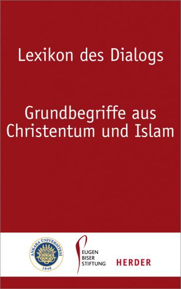 Buchcover Lexikon des Dialogs. Grundbegriffe aus Christentum und Islam, erschienen im Herder-Verlag
