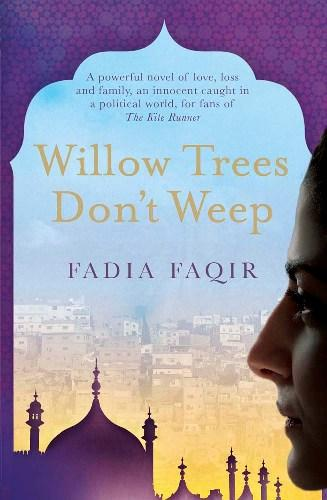 "Cover of ""Willow Trees Don't Weep"" by Fadia Faqir (source: Heron Books)"
