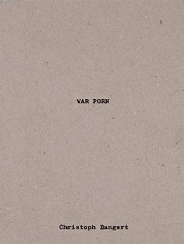 """Cover of the book """"War Porn"""" by Christoph Bangert"""