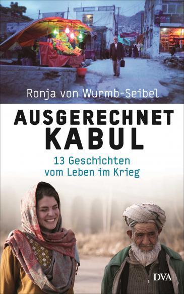 """غلاف كتاب """"كابول بالذات""""، للصحافية الألمانية رونيا فون فورب زايبل (source: DVA)"""