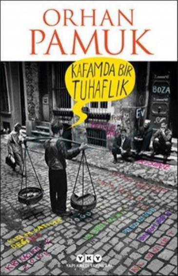 """Buchcover Orhan Pamuk """"Kafamda Bir Tuhaflik""""; Foto:  YAPi KREDİ YAYINLARI  Verlag"""
