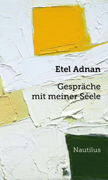 """Buchcover Etel Adnan: """"Gespräche mit meiner Seele"""" im Nautilus-Verlag"""