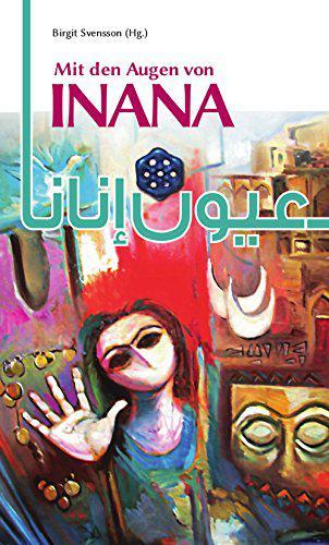 عيون إنانا - شعر وقصص قصيرة لكاتبات معاصرات من العراق Verlag Hans Schiller