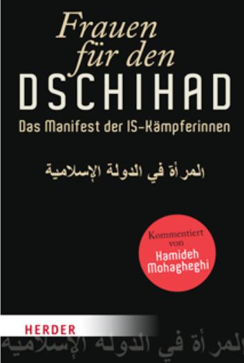 Buchcover: Hamideh Mohagheghi (Hrsg.): Frauen für den Dschihad Das Manifest der IS-Kämpferinnen (Herder)