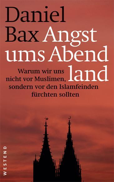 """غلاف الكتاب الأل ماني """"خوف على الغرب""""   للصحفي دانيال باكس  Verlag Westend"""