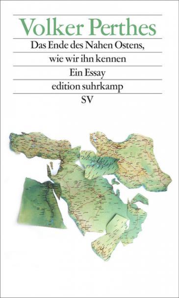 غلاف كتاب الخبير الألماني فولكر بيرتيس: نهاية الشرق الأوسط الذي نعرفه