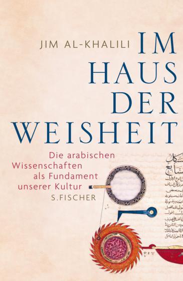 """Buchcover """"Im Haus der Weisheit. Die arabischen Wissenschaften als Fundament unserer Kultur"""" im Fischer-Verlag"""