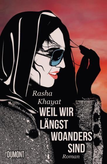 """Buchcover Rasha Khayat: """"Weil wir längst woanders sind"""" im Verlag Dumont"""