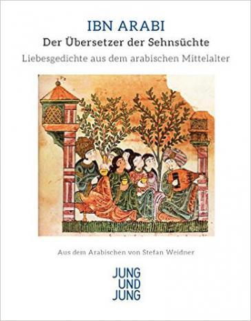 """الغلاف الألماني لأول ترجمة ألمانية كاملة لديوان محيي الدين بن عربي ـ""""ترجمان الأشواق""""ـ Bild: Verlag Jung und Jung"""