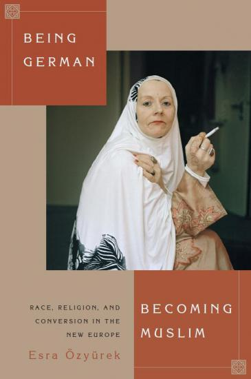 "Cover of Esra Ozyurek's ""Being German, becoming Muslim"" (published by Princeton University Press)"