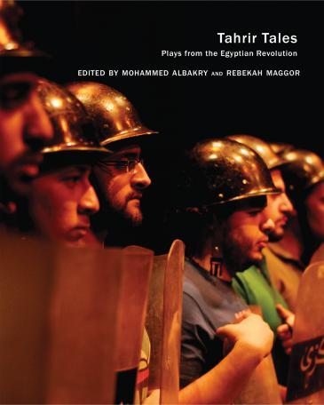 """غلاف كتاب """"حكايات التحرير: مسرحيات من الثورة المصرية"""" (published by Seagull Books)"""