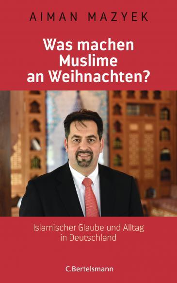 """غلاف كتاب أيمن مزيك: """"ماذا يفعل المسلمون في عيد الميلاد؟ الإسلام والحياة اليومية في ألمانيا""""، صدر عن دار نشر برتلسمان، بتاريخ 2016."""