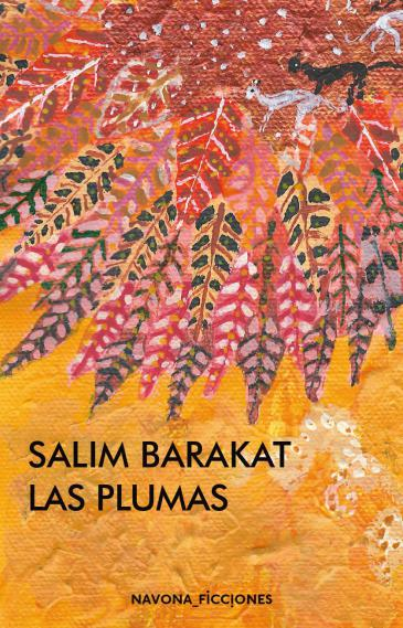 "Cover of the Spanish edition ""Las Plumas"" (The Feathers) by Salim Barakat (published by Navona)"