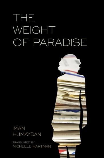 "Cover of Iman Humaydan's ""Weight of Paradise"" (published by Interlink Pub Group)"