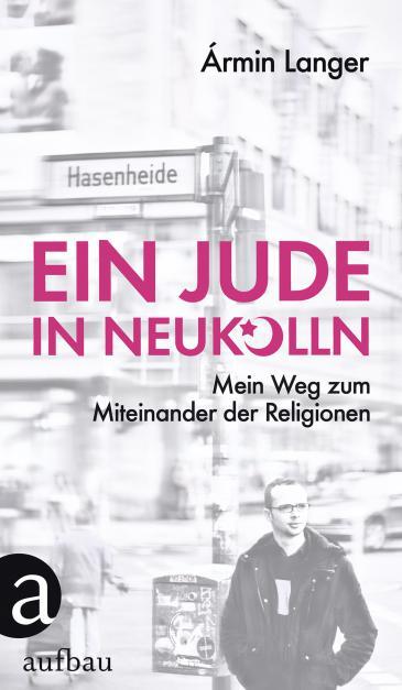 """الغلاف الألماني لكتاب """"يهودي في نويكولن""""، تأليف آرمين لانغَر. (published by Aufbau Verlag)"""