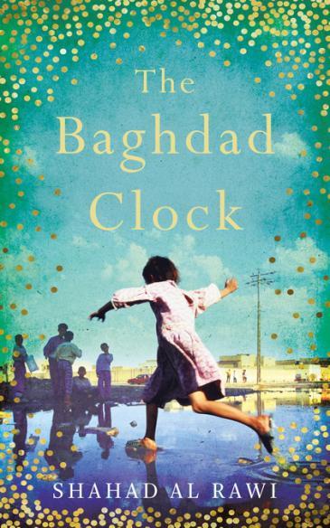 """الغلاف الإنكليزي لرواية """"ساعة بغداد"""" للكاتبة العراقية شهد الراوي.  (published by OneWorld Publications)"""