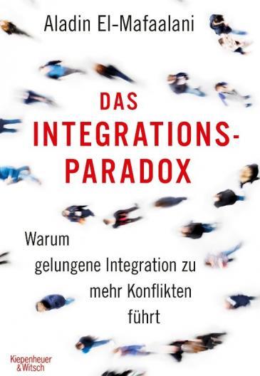 """غلاف كتاب """"مفارقة  الاندماج"""" باللغة الألمانية - يشرح علاء الدين المفعلاني في كتابه الصادر تحت عنوان """"مفارقة الهجرة"""" لماذا يؤدِّي الاندماج الناجح في ألمانيا إلى مزيد من الصراعات.   Quelle: Kiepenheuer & Witsch"""