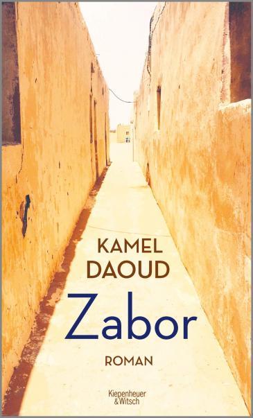 "Romancover Kamel Daouds ""Zobor"". Foto  Verlag Kiepenheuer & Witsch"