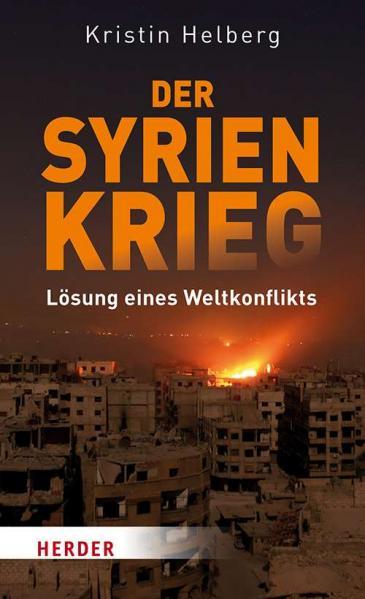 """الغلاف الألماني لكتاب """"الحرب السورية - حل نزاع عالمي"""" للألمانية كريستين هيلبيرغ.  Verlag Herder"""