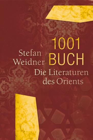 """الغلاف الألماني لكتاب """"ألف كتاب وكتاب - آداب الشرق"""" العالمية للألماني شتيفان فايدنر.  –  Die Literaturen des Orients im Verlag Edition Converso"""