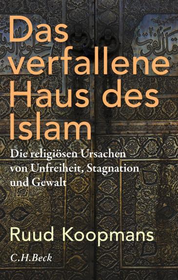 """الغلاف الألماني لكتاب """"دار الإسلام المتهاوية"""" للباحث الاجتماعي الهولندي الألماني رود كوبمانس. (published by C. H. Beck)"""