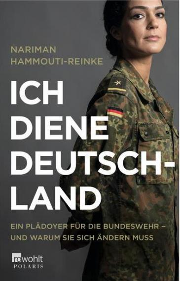 غلاف كتاب أنا أخدم ألمانيا للجندية ناريمان حموتي-راينكه (41 عاماً) الضابط في الجيش Foto: Rowohlt Taschenbuch الألماني