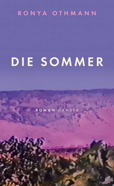"""الغلاف الألماني لرواية الكاتبة الألمانية الكردية رونيا عثمان """"فصول الصيف"""". """"Die Sommer"""" im Hanser Verlag"""