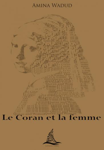 """غلاف النسخة الفرنسية لكتاب """"القرآن والمرأة: إعادة قراءة النص القرآني من منظور المرأة"""" - للإمامة الأمريكية أمينة ودود. (published by Edition Tarkiz)"""