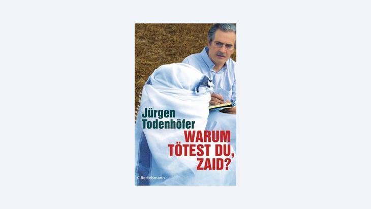 """غلاف كتاب تودنهوفر """"لماذا تقتل يا زيد؟""""، الصورة: الموقع الالكتروني لتودنهوفر"""