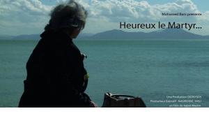إعلان فيلم المخرج حبيب مستيري البيوغرافي: سعيدٌ هو الشهيد Heureux le Martyr