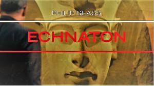 """إعلان دار أوبرا بون لملحمة """"إخناتون"""" الموسيقية -للفنان الأمريكي فيليب غلاس."""