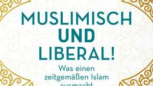 الغلاف الألماني لكتاب: مسلم وليبرالي - كيف يمكن للإسلام التواؤم مع الحداثة، تحرير لمياء قدور، دار بيبر، ميونخ 2020 - ألمانيا Foto: Piper Verlag